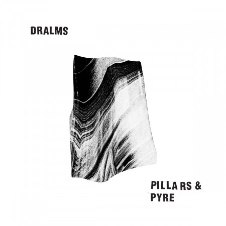 Dralms - Pillars & Pyre