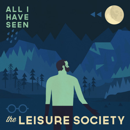 The Leisure Society - All I Have Seen
