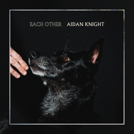 Aidan Knight - Each other