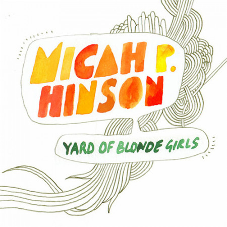 Micah P. Hinson - Yard Of Blonde Girls