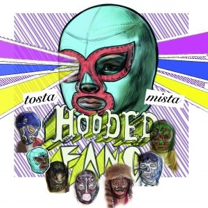 Hooded Fang - Tosta Mista